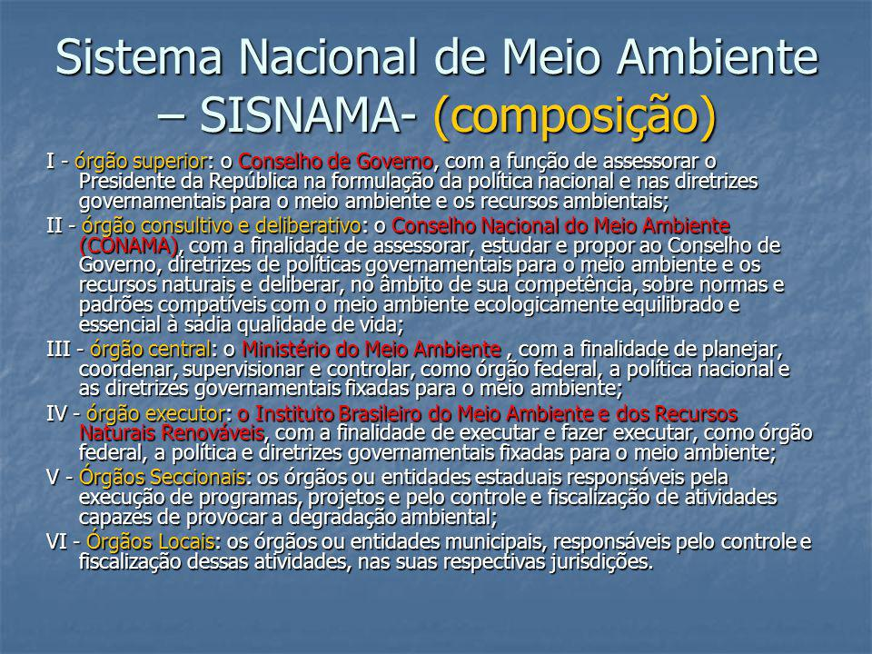 Sistema Nacional de Meio Ambiente – SISNAMA- (composição)
