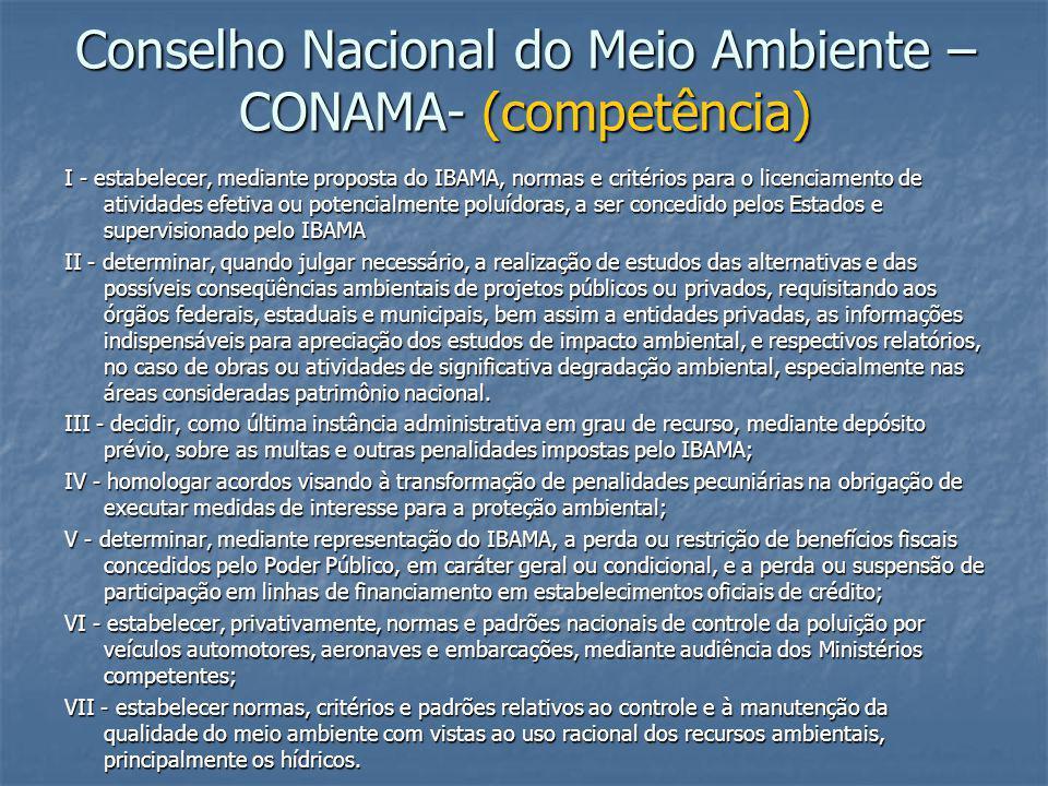 Conselho Nacional do Meio Ambiente –CONAMA- (competência)