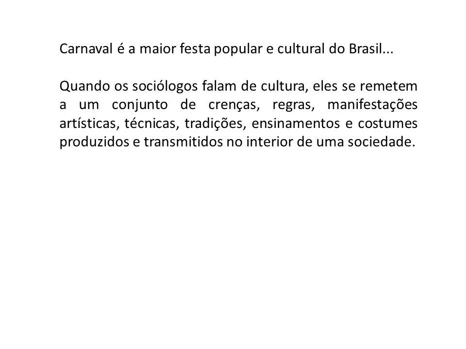 Carnaval é a maior festa popular e cultural do Brasil...