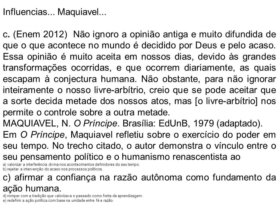 Influencias... Maquiavel...