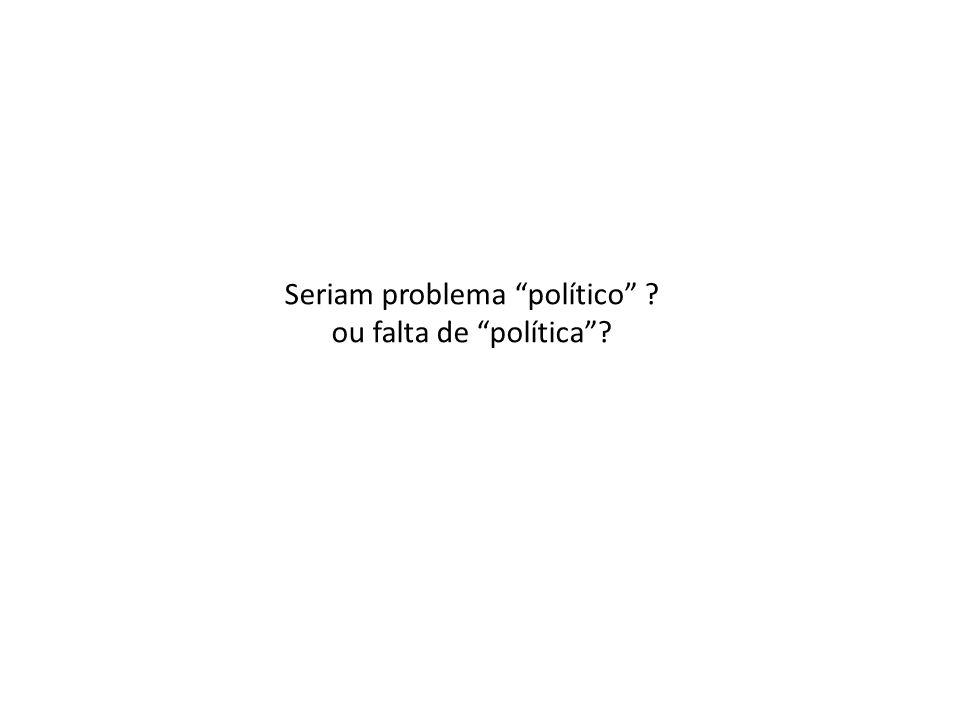 Seriam problema político