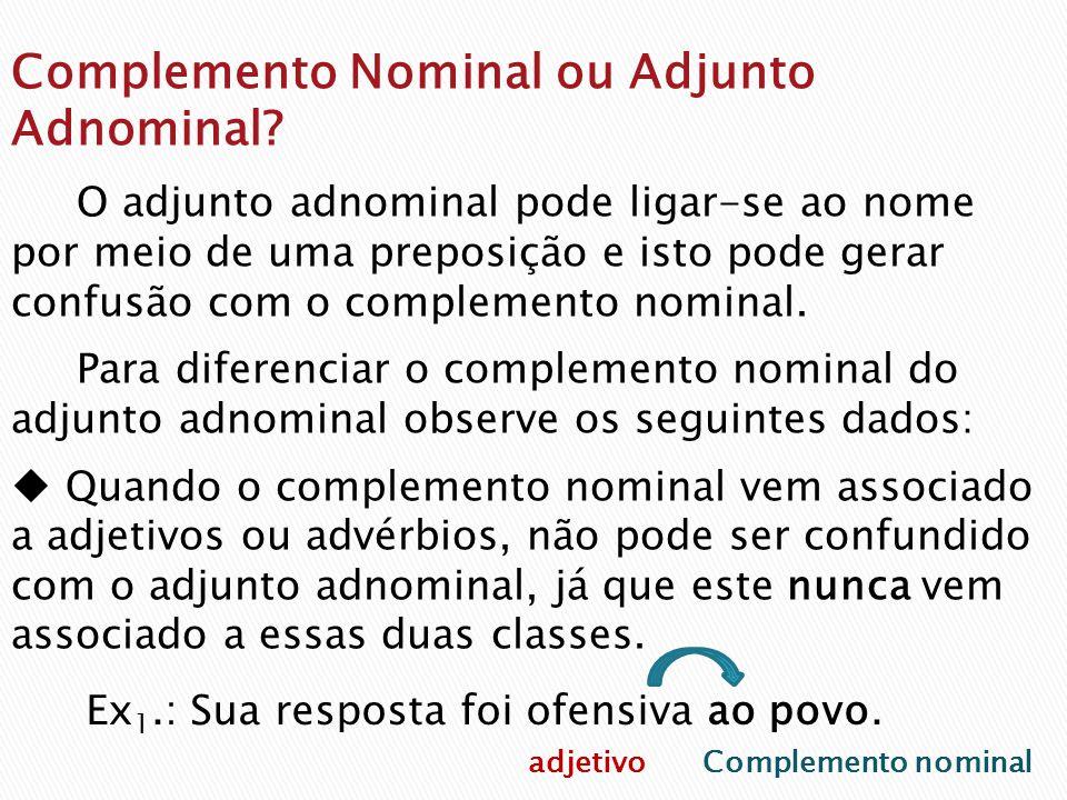 Complemento Nominal ou Adjunto Adnominal