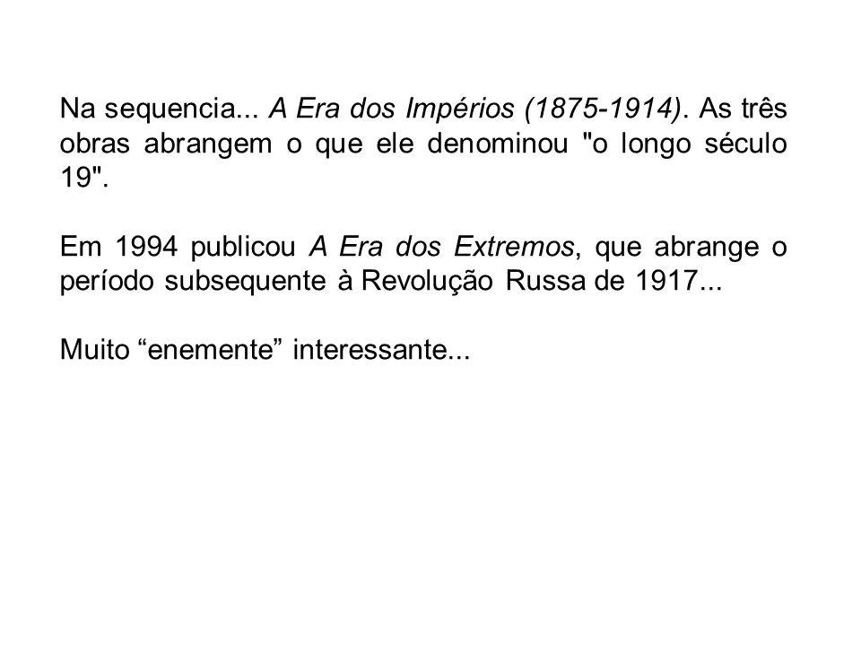 Na sequencia. A Era dos Impérios (1875-1914)