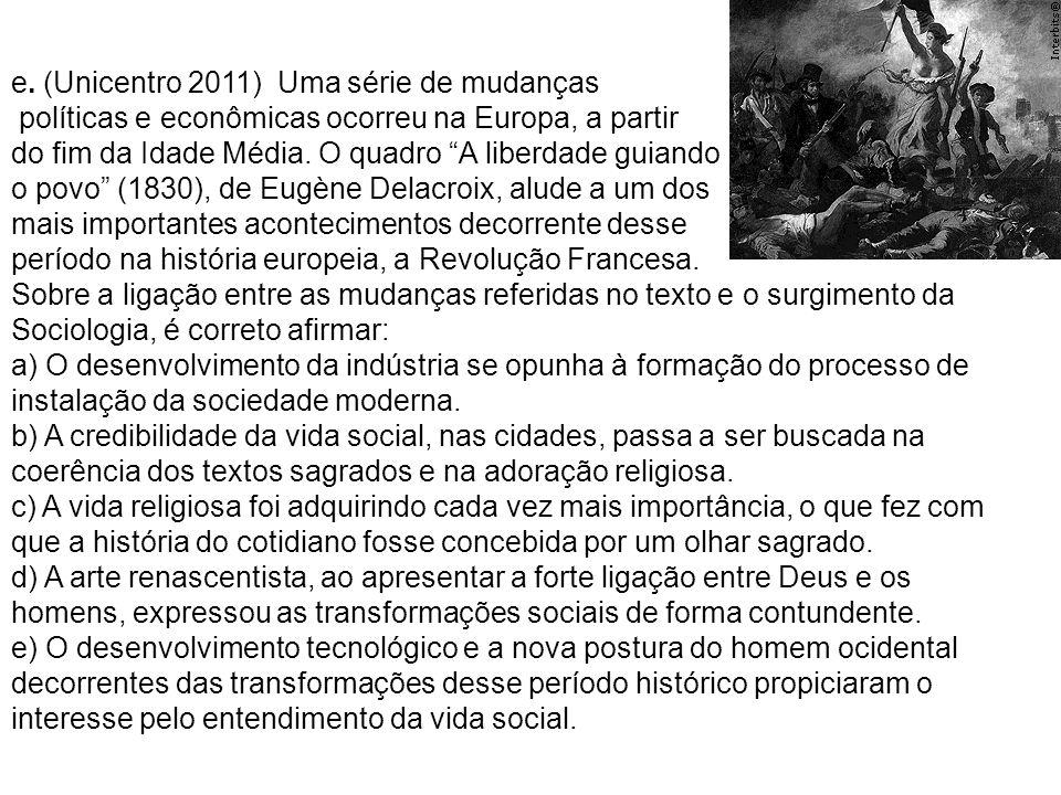 e. (Unicentro 2011) Uma série de mudanças