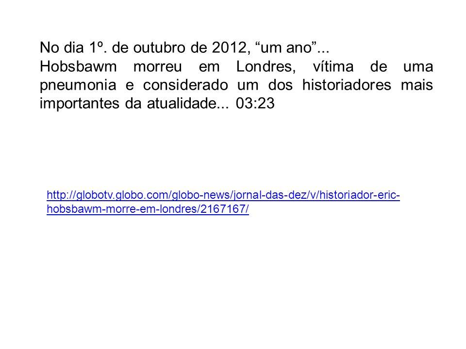 No dia 1º. de outubro de 2012, um ano ...