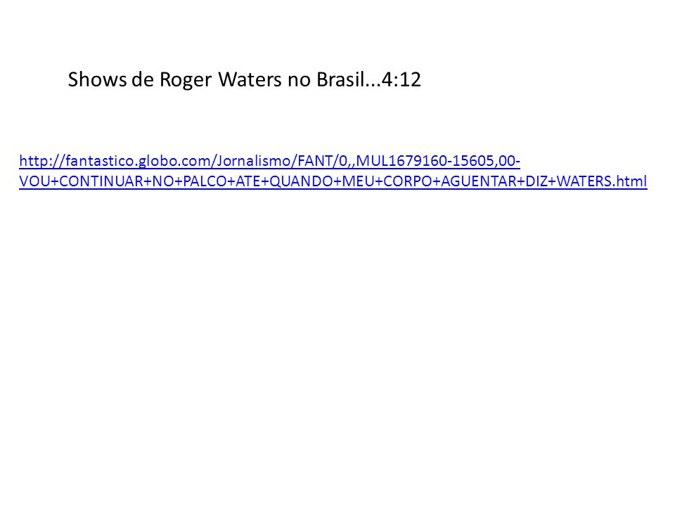 Shows de Roger Waters no Brasil...4:12