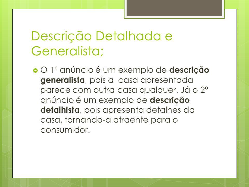 Descrição Detalhada e Generalista;