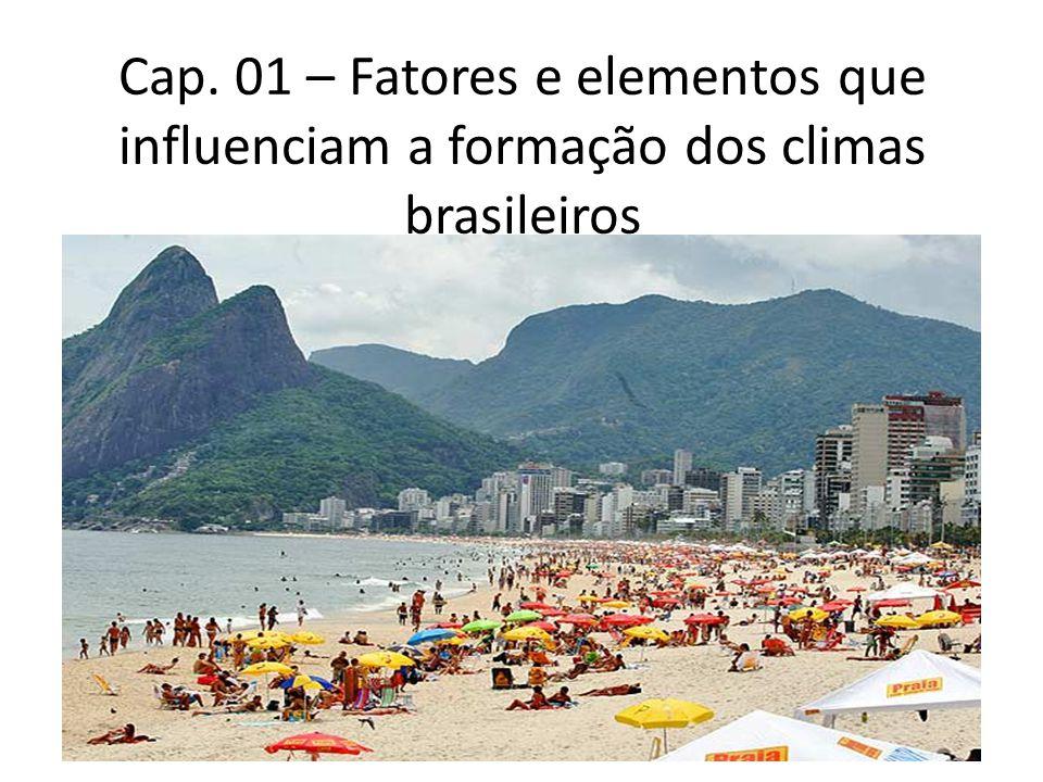 Cap. 01 – Fatores e elementos que influenciam a formação dos climas brasileiros