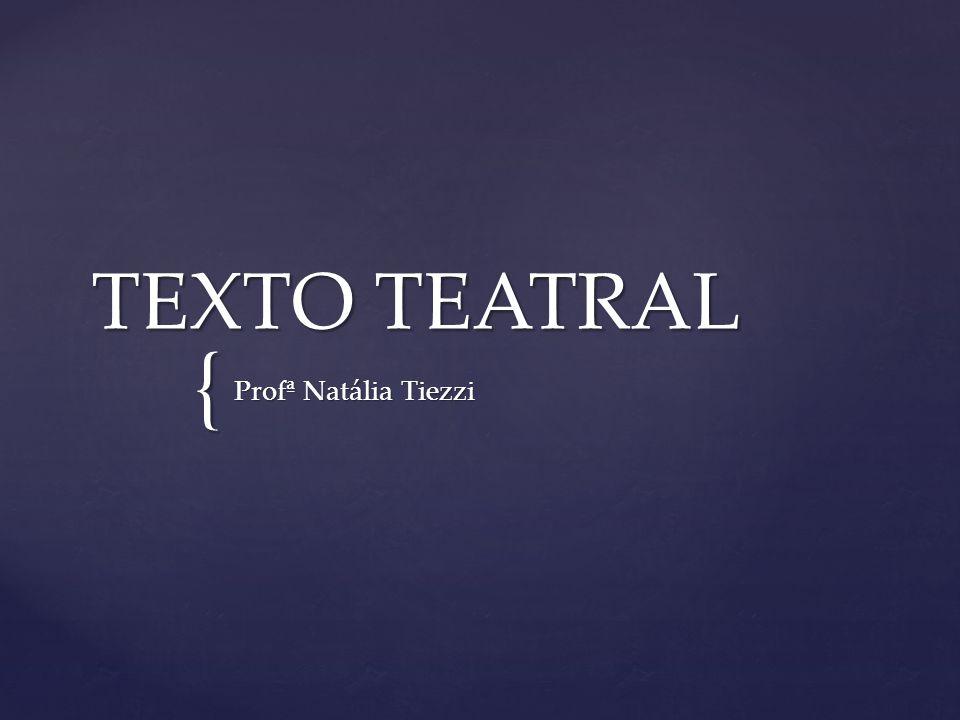 TEXTO TEATRAL Profª Natália Tiezzi