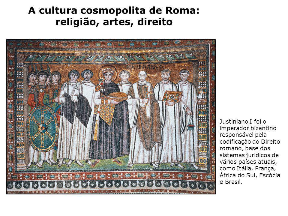 A cultura cosmopolita de Roma: religião, artes, direito