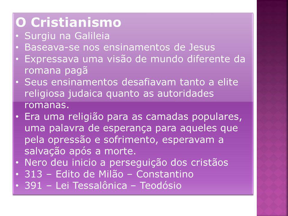 O Cristianismo Surgiu na Galileia Baseava-se nos ensinamentos de Jesus