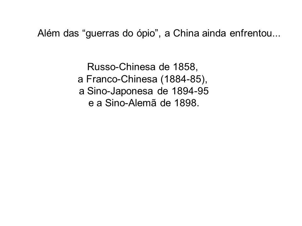 Além das guerras do ópio , a China ainda enfrentou...