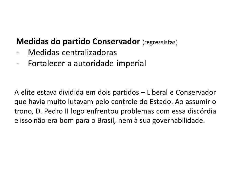Medidas do partido Conservador (regressistas) Medidas centralizadoras