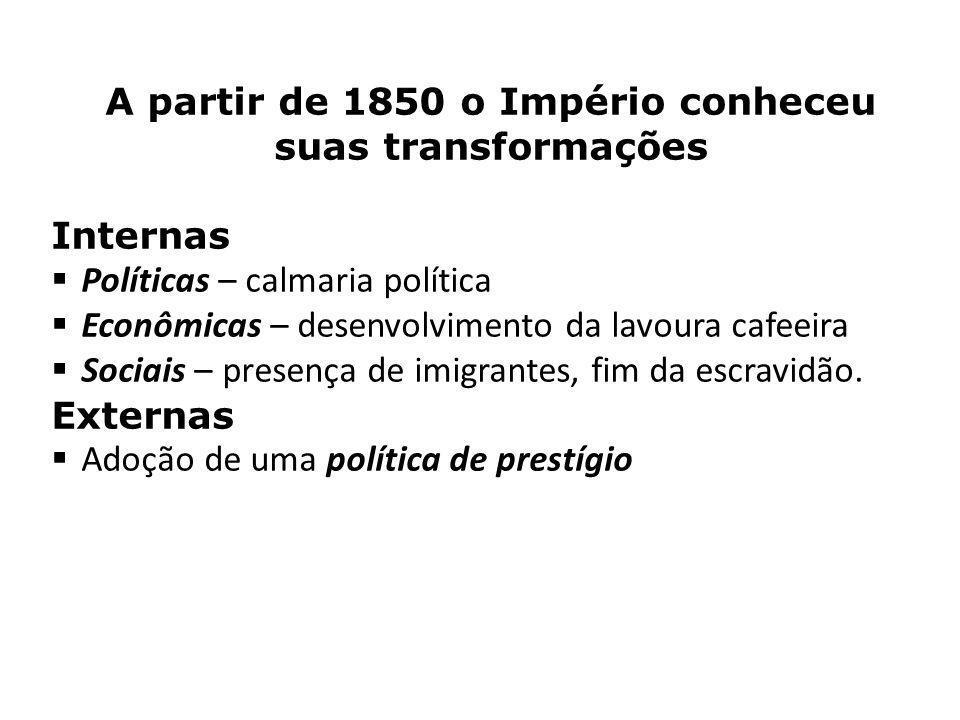A partir de 1850 o Império conheceu suas transformações