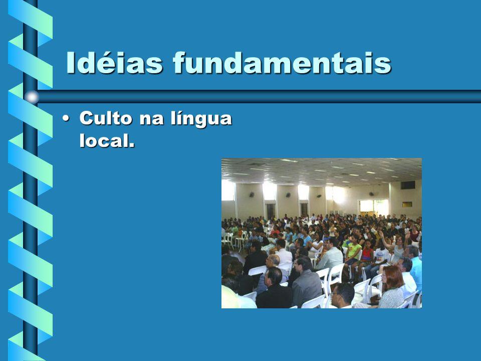 Idéias fundamentais Culto na língua local.