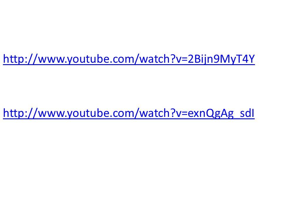 http://www. youtube. com/watch. v=2Bijn9MyT4Y http://www. youtube