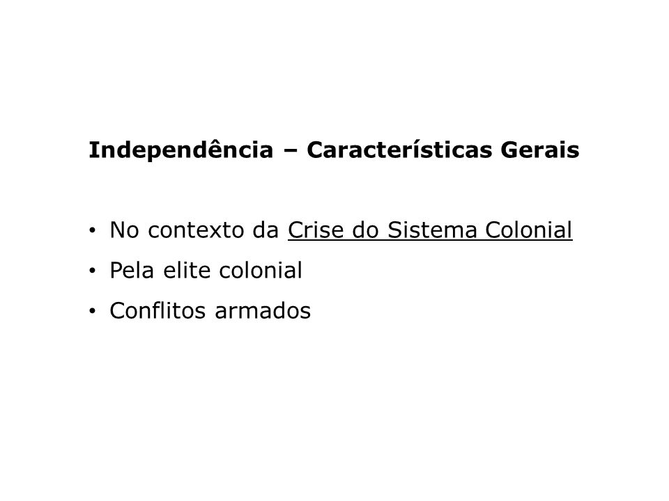 Independência – Características Gerais