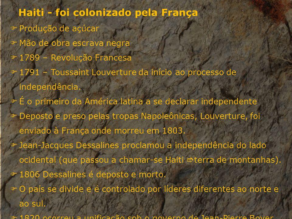 Haiti - foi colonizado pela França