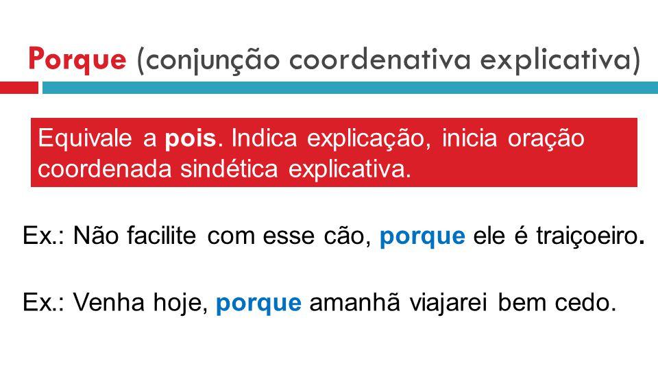 Porque (conjunção coordenativa explicativa)