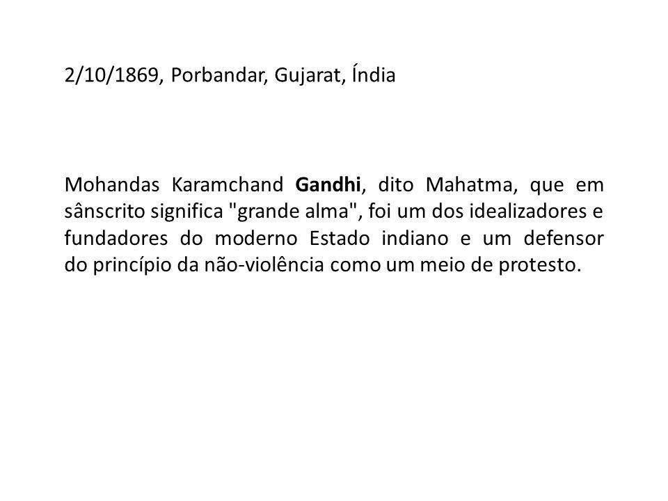 2/10/1869, Porbandar, Gujarat, Índia