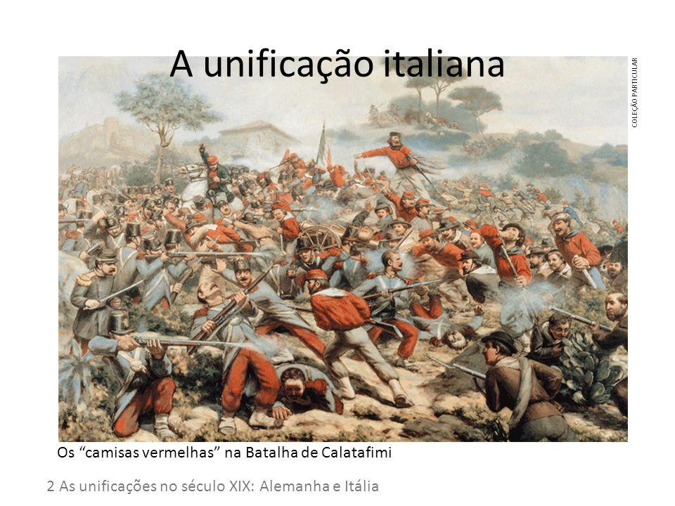 A unificação italiana Os camisas vermelhas na Batalha de Calatafimi