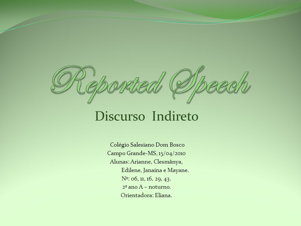 Reported Speech Discurso Indireto Colégio Salesiano Dom Bosco