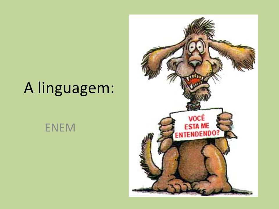 A linguagem: ENEM
