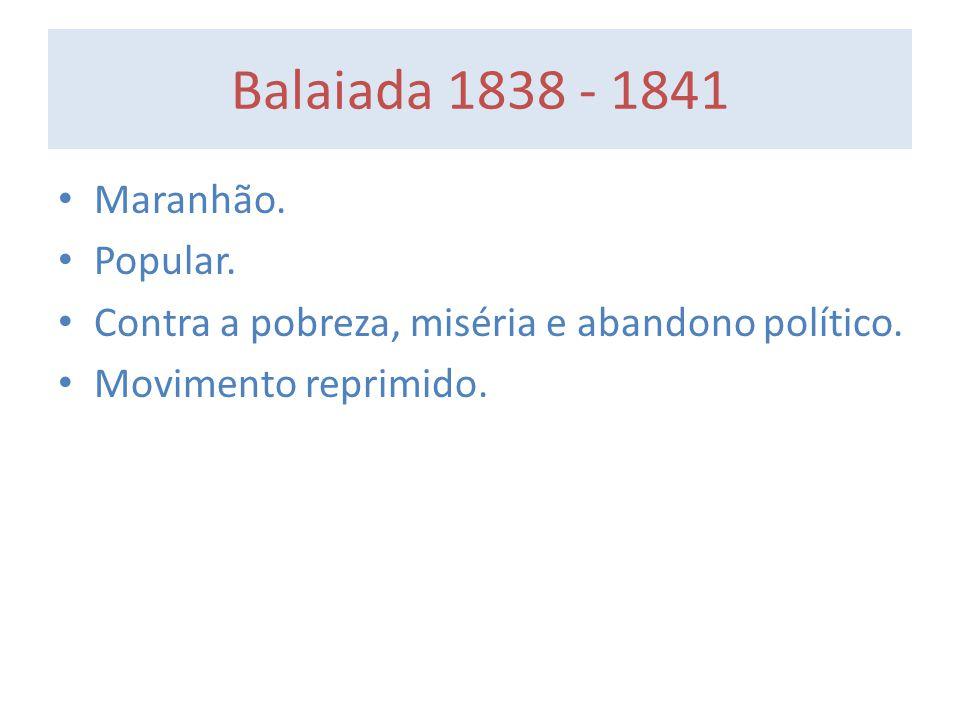 Balaiada 1838 - 1841 Maranhão. Popular.