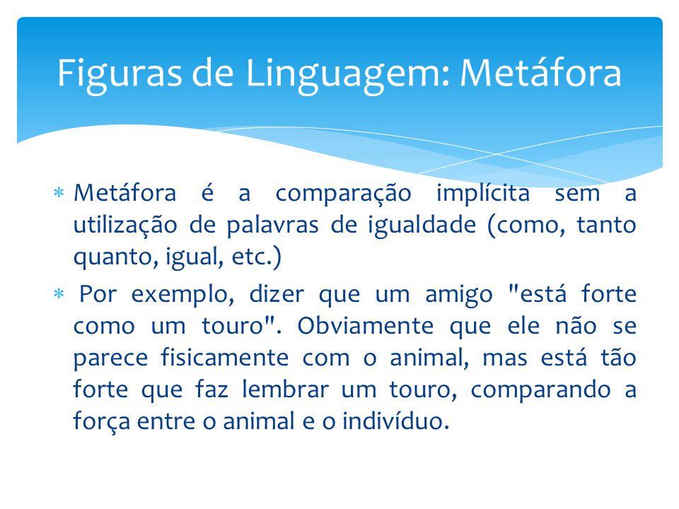 Figuras de Linguagem: Metáfora