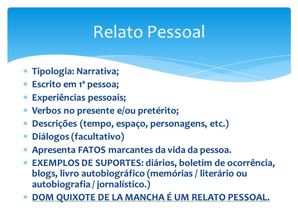 Relato Pessoal Tipologia: Narrativa; Escrito em 1ª pessoa;