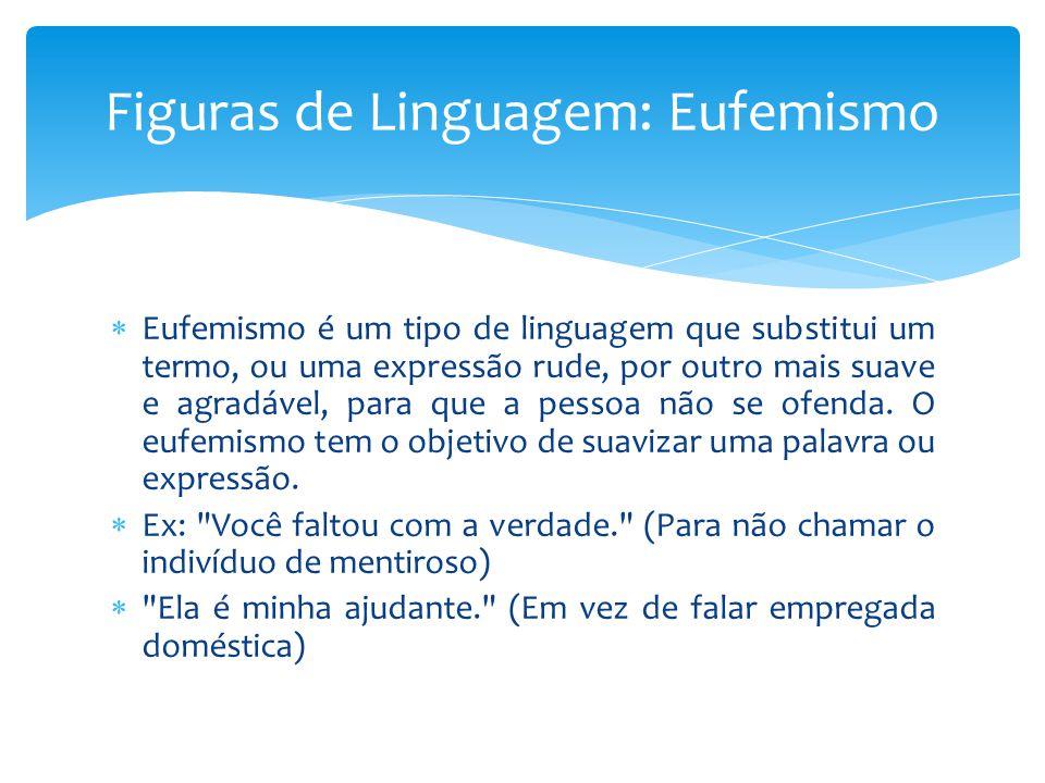 Figuras de Linguagem: Eufemismo