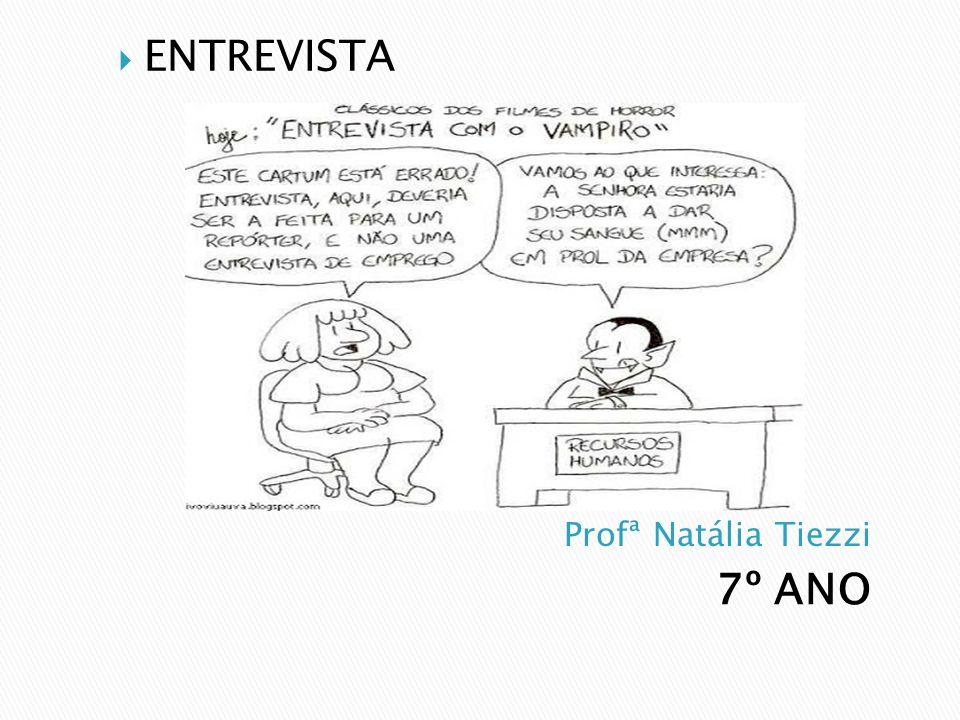 ENTREVISTA Profª Natália Tiezzi 7º ANO