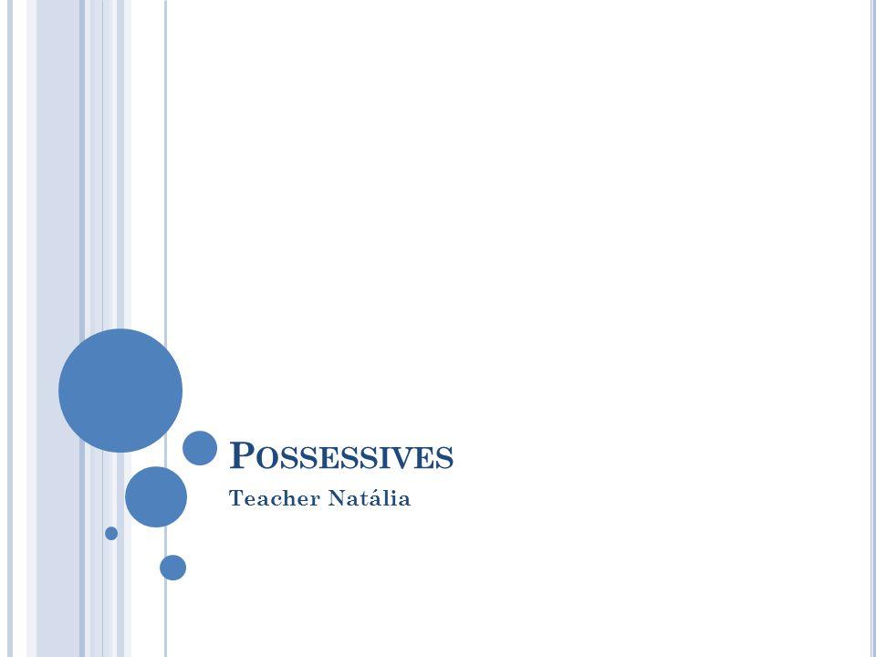 Possessives Teacher Natália