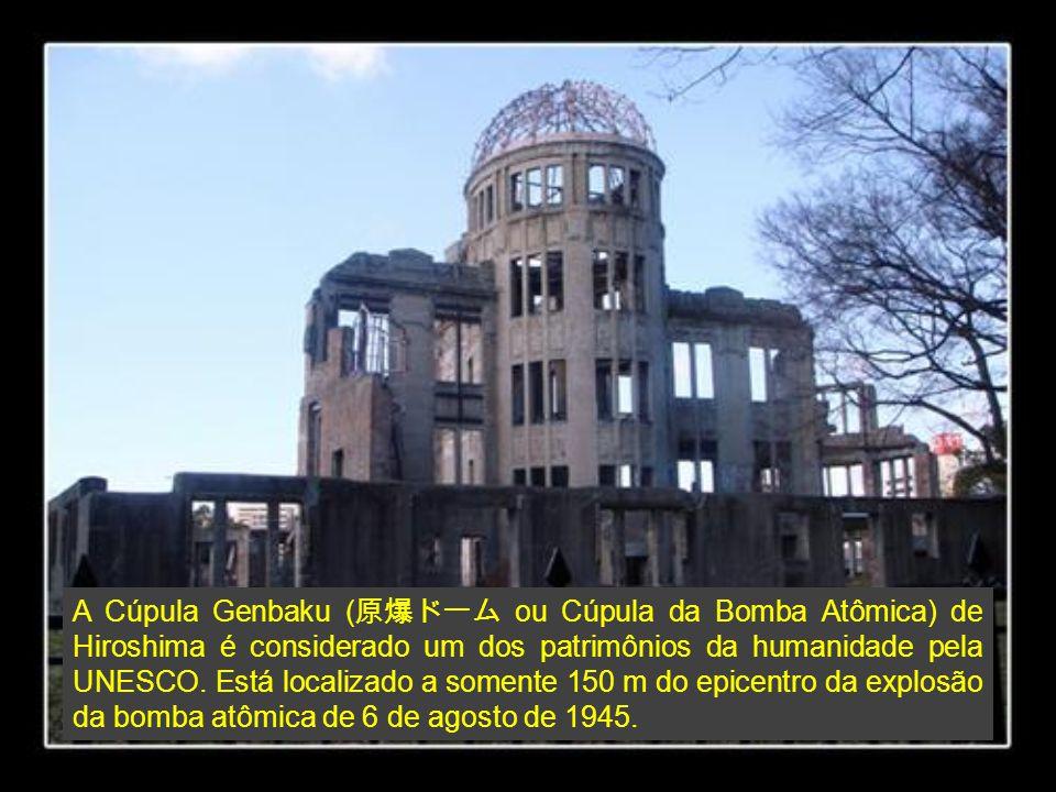 A Cúpula Genbaku (原爆ドーム ou Cúpula da Bomba Atômica) de Hiroshima é considerado um dos patrimônios da humanidade pela UNESCO.