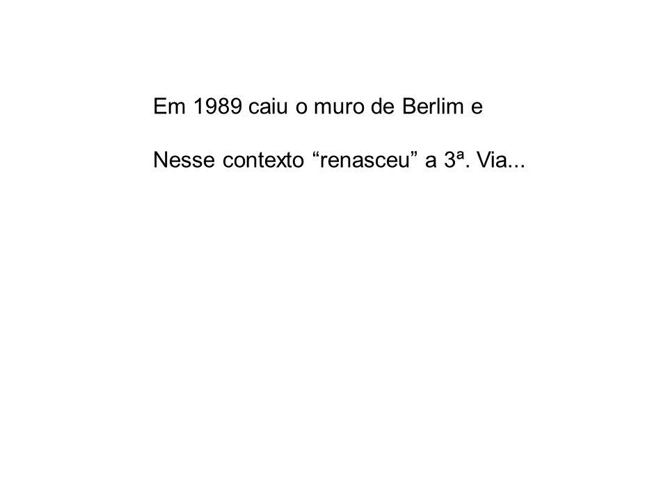 Em 1989 caiu o muro de Berlim e