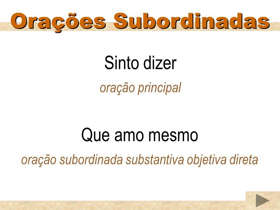 oração subordinada substantiva objetiva direta