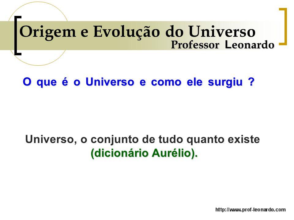 Universo, o conjunto de tudo quanto existe