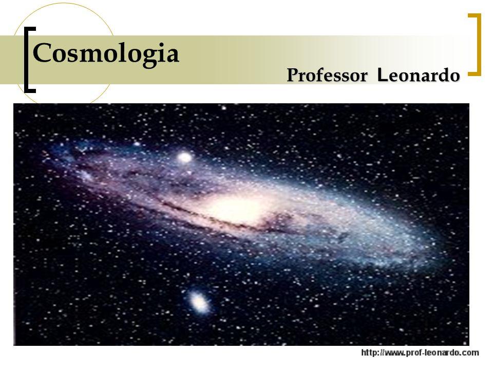 Cosmologia Professor Leonardo