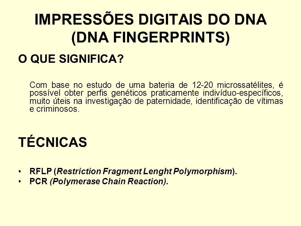 IMPRESSÕES DIGITAIS DO DNA (DNA FINGERPRINTS)