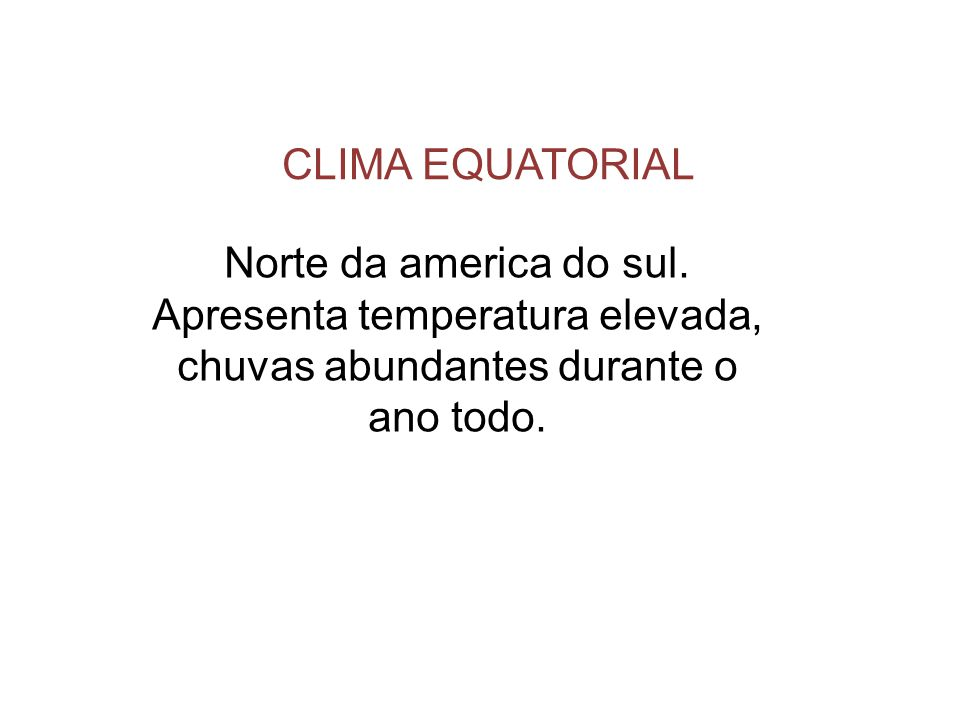 CLIMA EQUATORIAL Norte da america do sul.