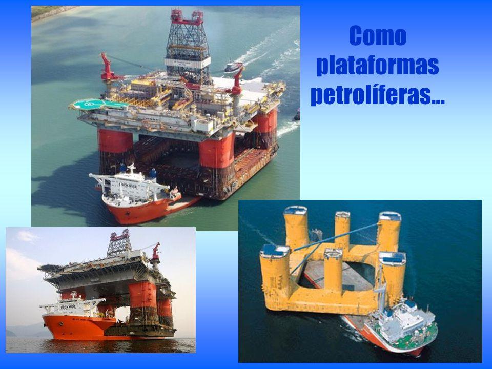 Como plataformas petrolíferas...