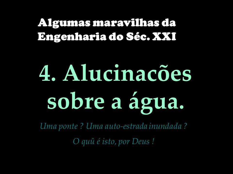 4. Alucinacões sobre a água.