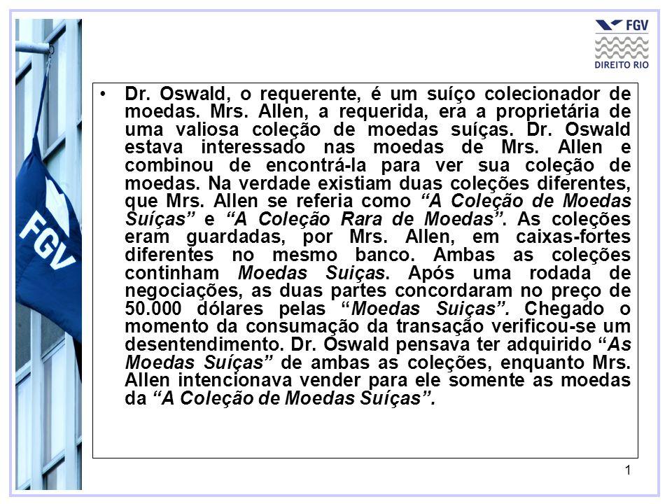 Dr. Oswald, o requerente, é um suíço colecionador de moedas. Mrs