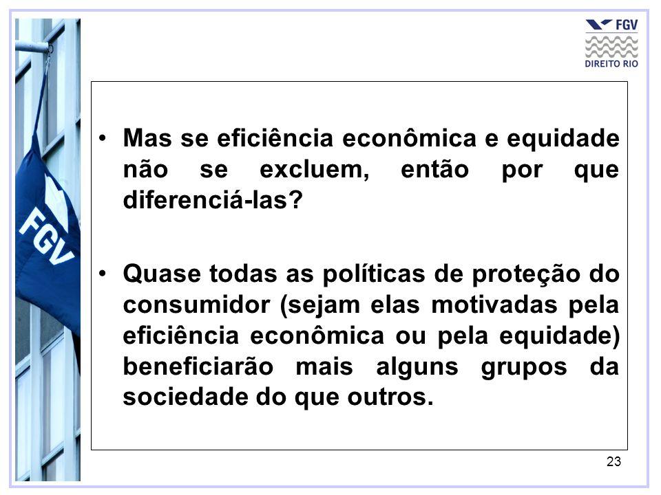 Mas se eficiência econômica e equidade não se excluem, então por que diferenciá-las