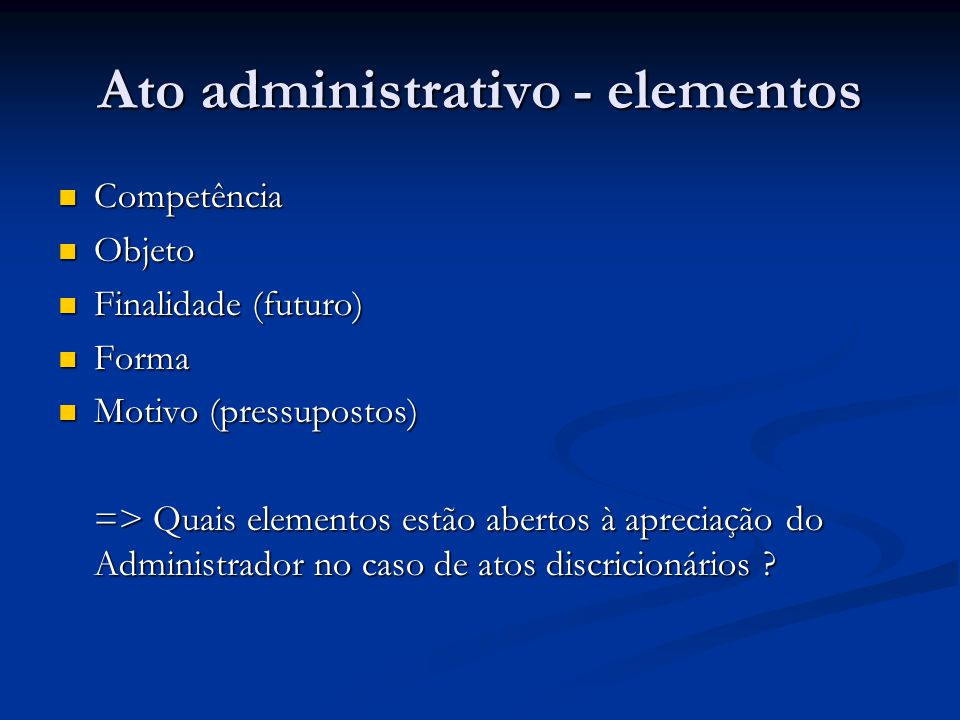 Ato administrativo - elementos