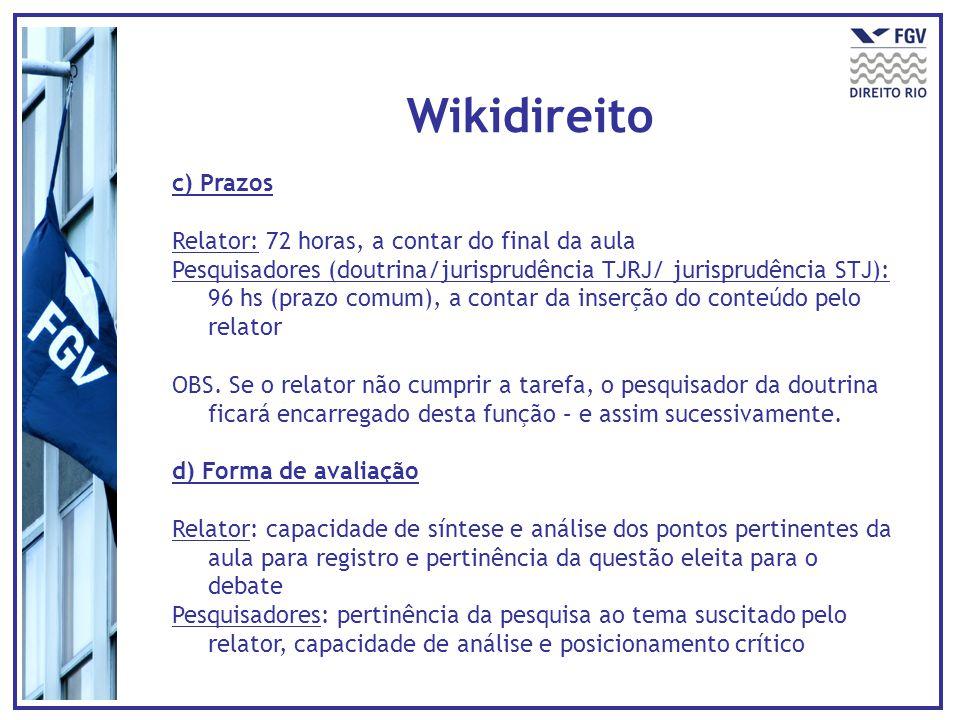 Wikidireito c) Prazos Relator: 72 horas, a contar do final da aula