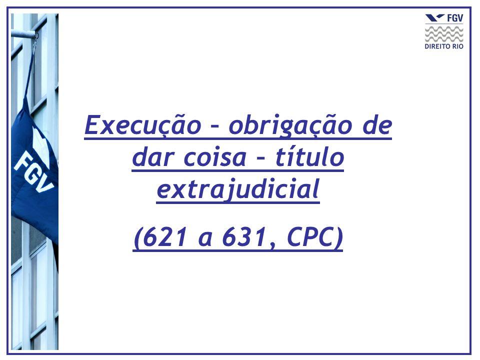 Execução – obrigação de dar coisa – título extrajudicial