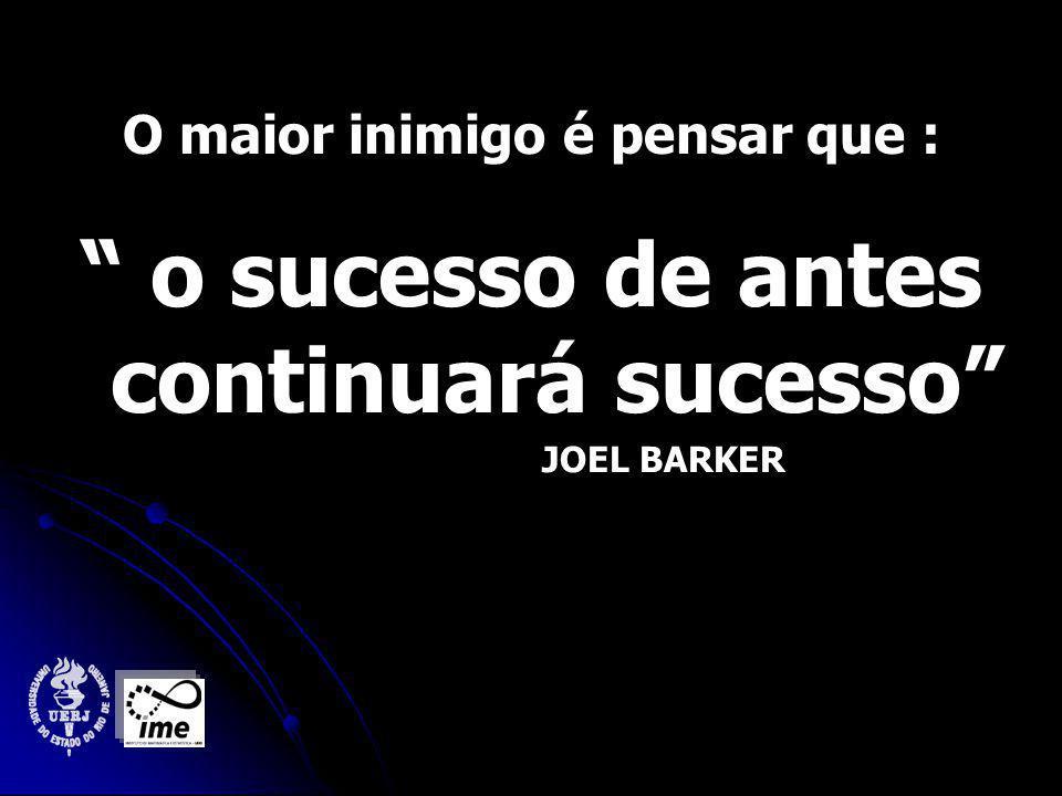 o sucesso de antes continuará sucesso
