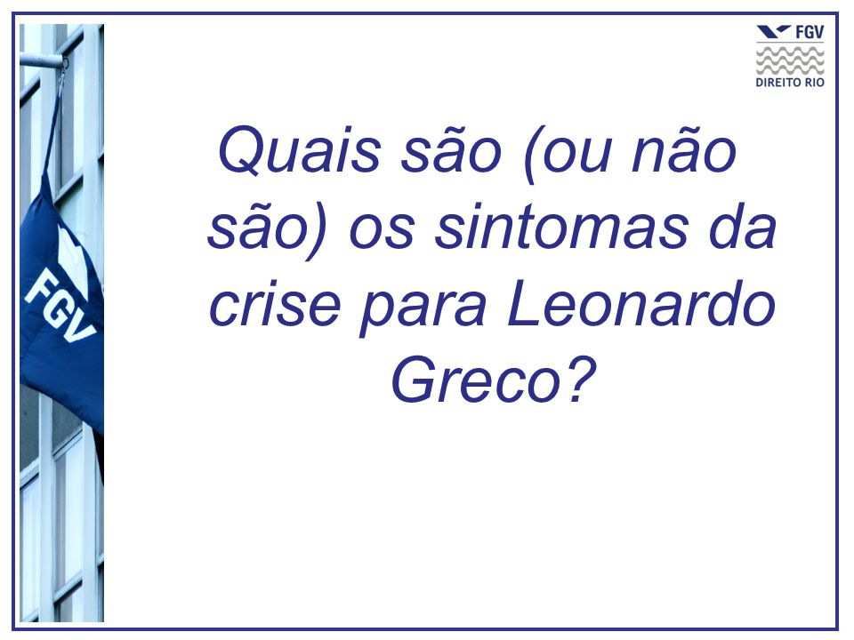 Quais são (ou não são) os sintomas da crise para Leonardo Greco