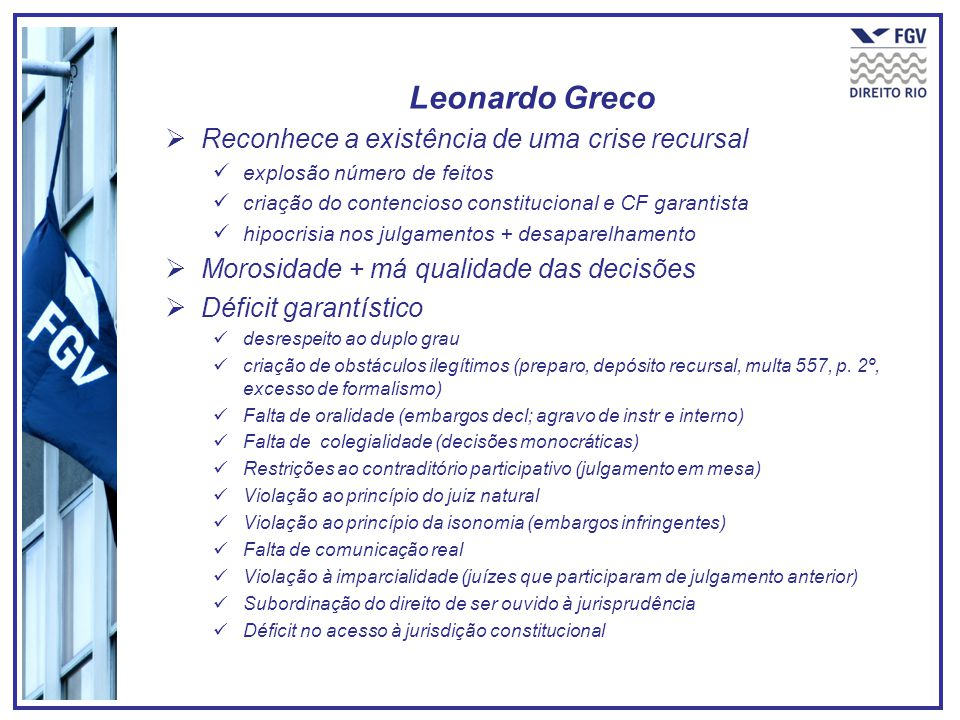 Leonardo Greco Reconhece a existência de uma crise recursal